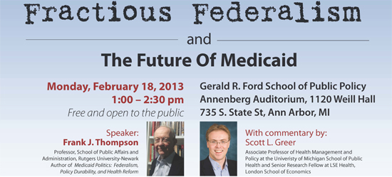 federalism and medicaid Introduction: medicaid, federalism, and policy feedback (pp 1-26) in 1965, congress amended the social security act to create two new health-care programs: medicare for the elderly, and medicaid for the poor.